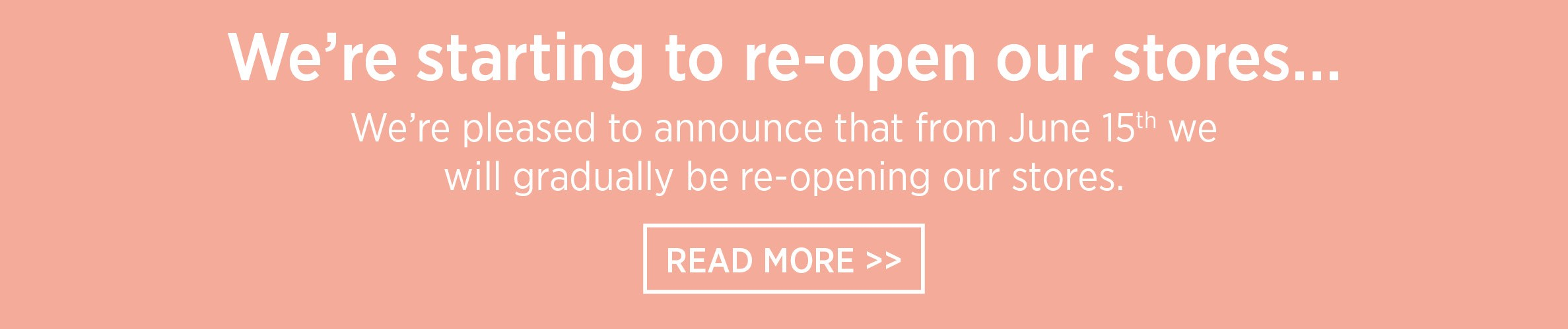 we are starting to re-open our stores